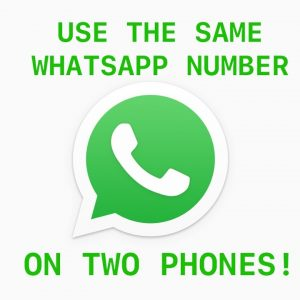 [2021] [ROOT] [NOT WhatsApp Web] Use The SAME WhatsApp Number On Two Phones!